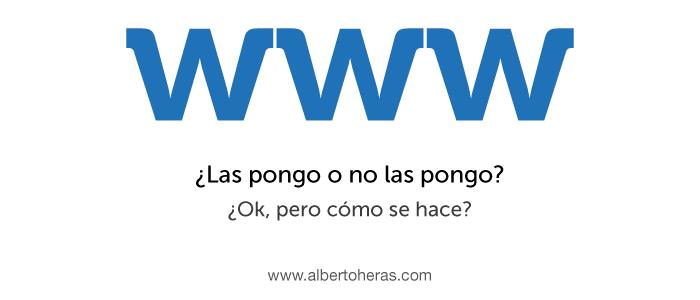 Direcciones web con www o sin www